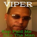 Viper - Rap paid me into tha man