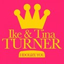 Ike Turner / Tina Turner - I idolize you