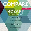 Bruno Walter / Columbia Symphony Orchestra, Bruno Walter / Karl Böhm / L'orchestre Philharmonique De Berlin - Mozart: symphony no. 40, bruno walter vs. karl böhm (compare 2 versions)