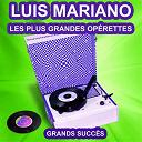 Luis Mariano - Luis mariano chante ses plus belles opérettes (les plus grandes chansons de l'époque)