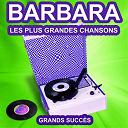 Barbara - Barbara chante ses grands succès (les plus grandes chansons de l'époque)