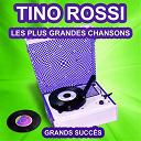 Tino Rossi - Tino rossi chante ses grands succès (les plus grandes chansons de l'époque)