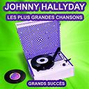 Johnny Hallyday - Johnny hallyday chante ses grands succès (les plus grandes chansons de l'époque)