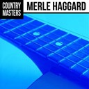 Merle Haggard - Country masters: merle haggard