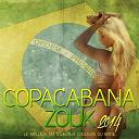 Compilation - Copacabana Zouk (Le meilleur du zouk aux couleurs du Brésil)