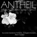 The London Symphony Orchestra - Antheil: symphony no. 4 & copland: statements for orchestra