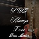 Dean Martin - I will always love dean martin, vol. 1
