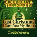 Buddy Holly, The Crickets - Last christmas i gave you my heart (the hit collection)