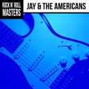Jay / The Americans - Rock n' roll masters: jay & the americans