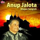 Anup Jalota - Anup jalota bhajan sangrah