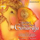 Ajit Kadkade / Anup Jalota / Kavita Krishnamurti, Dilip Sen / Savita Mahapatra, Dilip Sen / Suresh Wadkar / Vinod Rathod, Savita Mahapatra - Jai shri mangal murti ganaraja