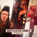 Mighty Ki La - La machine (feat. straika d)