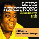 Louis Armstrong - Blueberry hill (35 hits and rare songs)