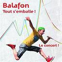 Balafon - Tout s'emballe ! (Le concert)
