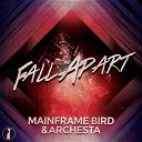 Mainframe Bird, Archesta - Fall apart