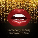 The Karaoke Universe - Somebody to sing karaoke to you