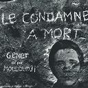 Marcel Mouloudji - Le condamné à mort de jean genet (réalisation et musique par andré almuró)