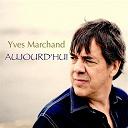 Yves Marchand - Aujourd'hui