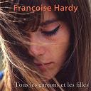 Françoise Hardy - Tous les garçons et les filles (remastered)