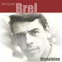 Jacques Brel - Madeleine (remastered)
