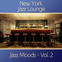 New York Jazz Lounge - Jazz Moods, Vol. 2