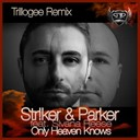 Str!ker & Parker - Only heaven knows (feat. sivana reese) (trillogee remix)