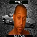 Viper - I ain't playin 3