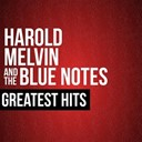 Harold Melvin / The Blue Notes - Harold melvin & the blue notes greatest hits
