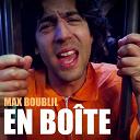 Max Boublil - En boîte