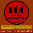 Berthe Sylva / Eddie Constantine / Francis Lemarque / Gilbert Bécaud / Jean Sablon / Juliette Gréco / Line Renaud / Luis Mariano / Marcel Mouloudji / Ray Ventura - 100 classic french songs (volume 2)