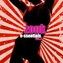 Edith Lefel / Fanm Péyi, Kenedy / Jean-Michel Rotin / Zouk Look / Zouk Machine - Zouk e-ssentials (vol. 2)