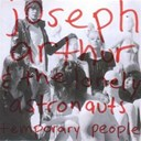 Joseph Arthur / The Lonely Astronauts - Temporary People