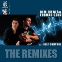 Dim Chris / Thomas Gold - Self control - the remixes
