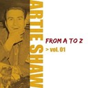Artie Shaw - Artie shaw from a to z, vol. 1