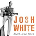 Josh White - Black man blues
