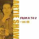 Artie Shaw - Artie shaw from a to z, vol. 6