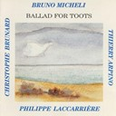Bruno Micheli - Ballad for toots