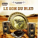 Amine Dib / Amine Hanine / Djamel Baghdadi / Freeman / H2e / Hanane / John Supa / K Rhym Le Roi / La Swija / Le Bylka / Lyrical S'pray / Massi / Matt Moerdock / Myriam Lazali / Nassim Djezma / Relic / Rim-K / Salim El Fehama / Shaheen / Six Coup Mc / Tony Montana - Le son du bled