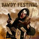 Bawdy Festival - Into the weird side