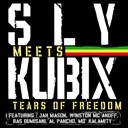 Kubix / Sly Meets Kubix - Tears of Freedom