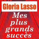 Gloria Lasso - Mes plus grands succès