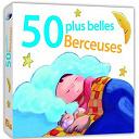 Collectif Enfance - 50 plus belles berceuses