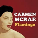 Carmen Mc Rae - Flamingo