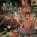 Milk Coffee & Sugar - Milk coffee and sugar (album)