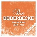 Bix Beiderbecke - Jazz me blues  (1924 - 1930)