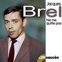 Jacques Brel - Ne me quitte pas + 29 succès de Jacques Brel (Chanson française)