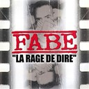 Fabe - La rage de dire