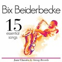 Bix Beiderbecke - Bix beiderbecke essential 15 (relaxing ambient music)