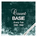 Count Basie - Every tub (1936 - 1942)