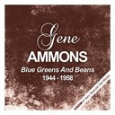 Gene Ammons - Blue greens and beans  (1944 - 1958)